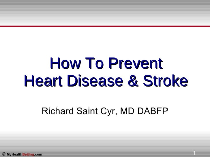 How To Prevent   Heart Disease & Stroke Richard Saint Cyr, MD DABFP