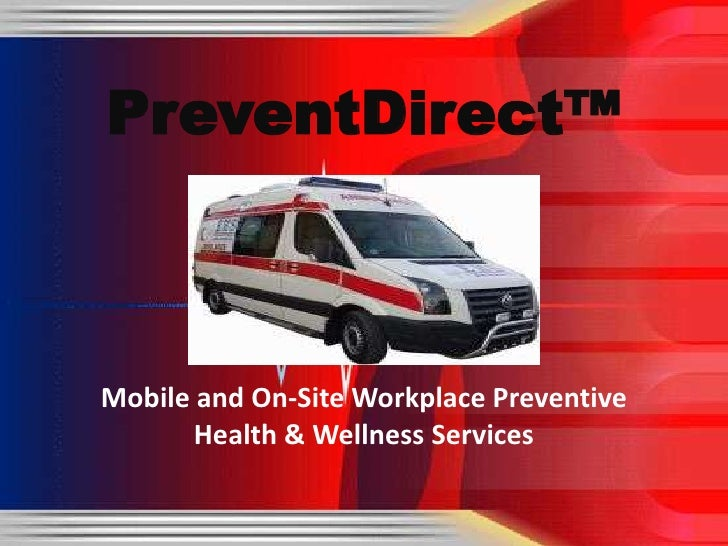 PreventDirect™<br />Mobile and On-Site Workplace Preventive<br />Health & Wellness Services<br />