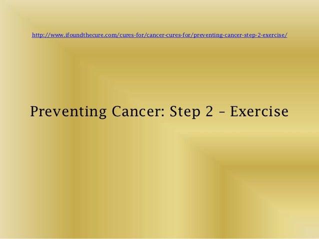Preventing cancer step 2