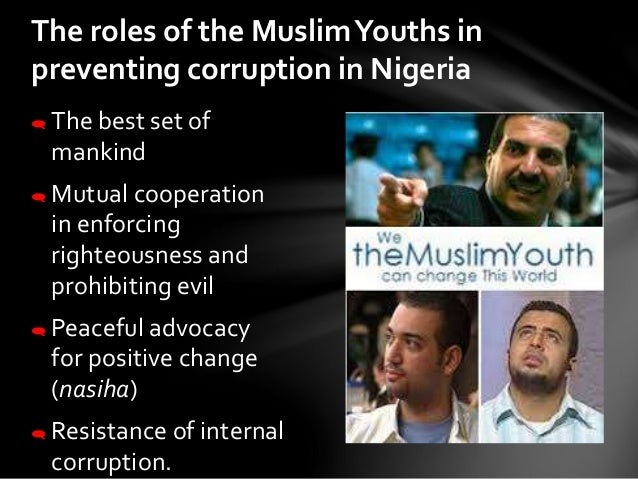 the role of youth in control of corruption Best answer: youth can very powerful weapon to fight against corruption youth nurture the future of nation in their hands chanakya also said the world's.