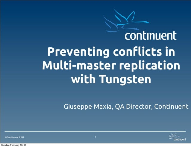 Preventing con!icts in                          Multi-master replication                               with Tungsten      ...