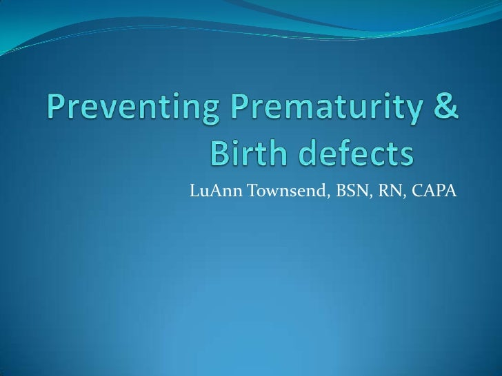 Preventing prematurity & birth defects