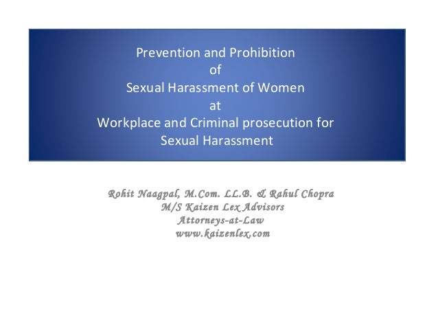 Prevention and Prohibition of Sexual Harassment of Women at Workplace and Criminal prosecution for Sexual Harassment Rohit...