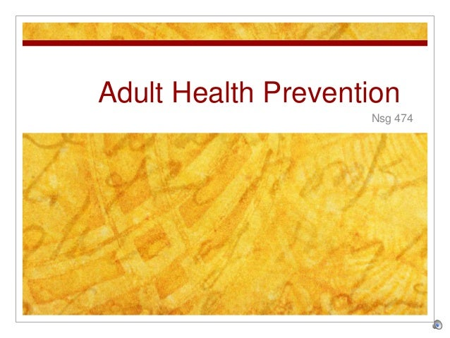 Adult Health Prevention Nsg 474