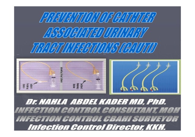 Prevention of Catheter Associated Urinary Tract Infection ( CAUTI ) [compatibility mode]