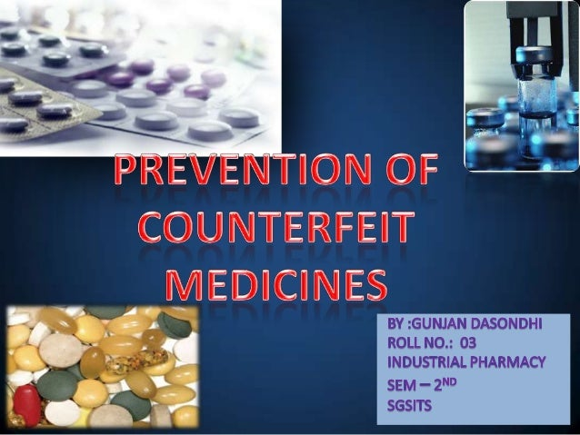 FLOW OF PRESENTATION• DEFINITION• INDIAN & GLOBAL SCENE• SELECTED EXAMPLES• ENTRY OF COUNTERFEIT DRUGS INMARKET• CANDIDATE...
