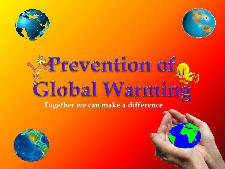 Prevention of globalwarming