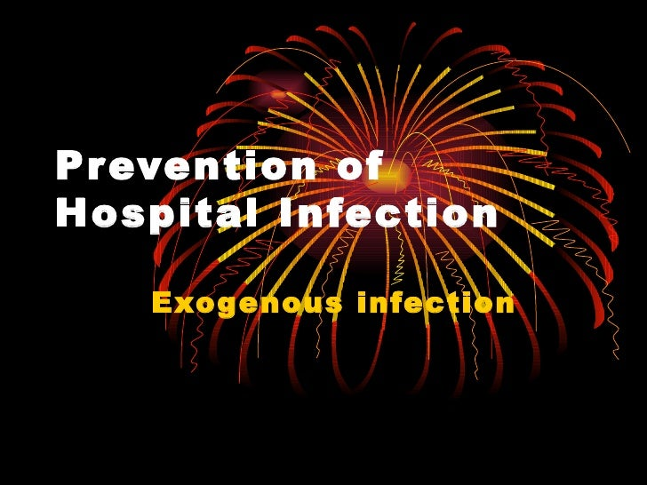 Prevention of Hospital Infection Exogenous infection