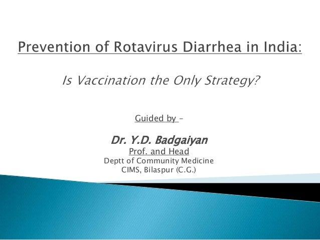 Guided by – Dr. Y.D. Badgaiyan Prof. and Head Deptt of Community Medicine CIMS, Bilaspur (C.G.)