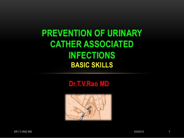 Prevention of urinary  Cather associated infections