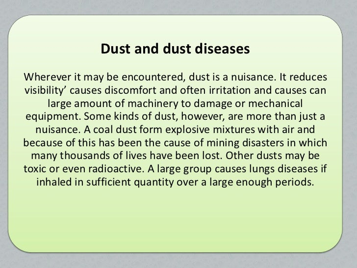 Dust and dust diseasesWherever it may be encountered, dust is a nuisance. It reducesvisibility' causes discomfort and ofte...