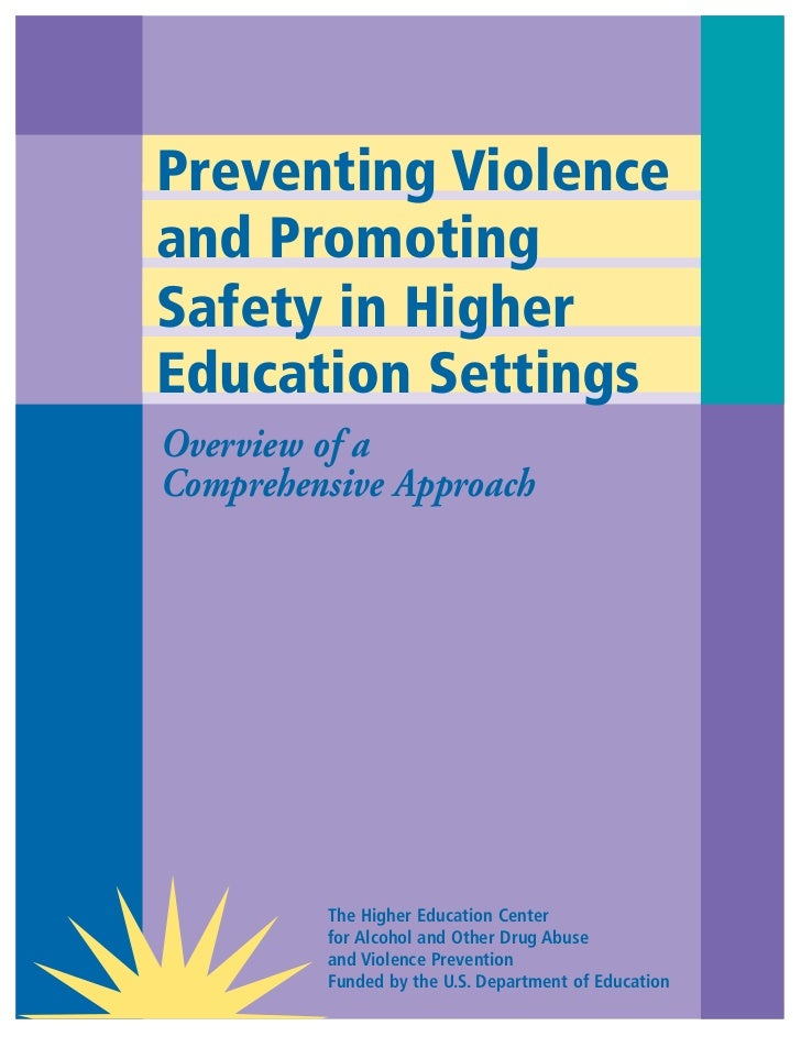 Preventing Violenceand PromotingSafety in HigherEducation SettingsOverview of aComprehensive Approach         The Higher E...