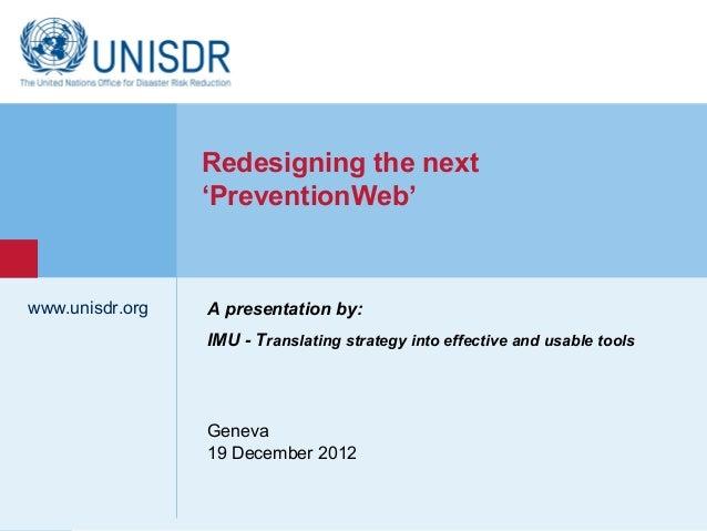 Redesigning the next                  'PreventionWeb'www.unisdr.org    A presentation by:                  IMU - Translati...