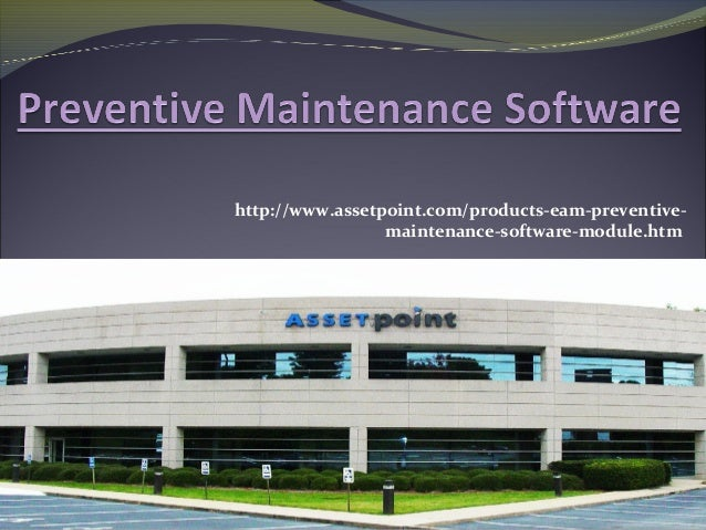 http://www.assetpoint.com/products-eam-preventive- maintenance-software-module.htm