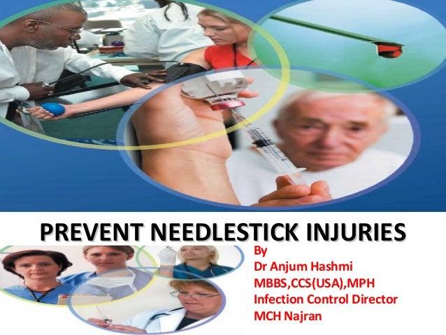 PREVENT NEEDLESTICK INJURIES               By                Dr Anjum Hashmi                MBBS,CCS(USA),MPH             ...