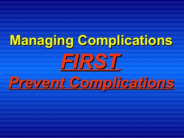 Complication Management; Better to  Prevent a Leak than to be  Expert in  Managing a Leak