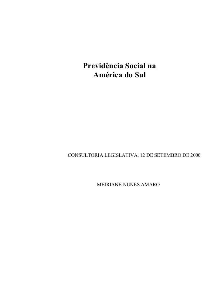 Previdência Social na        América do SulCONSULTORIA LEGISLATIVA, 12 DE SETEMBRO DE 2000          MEIRIANE NUNES AMARO