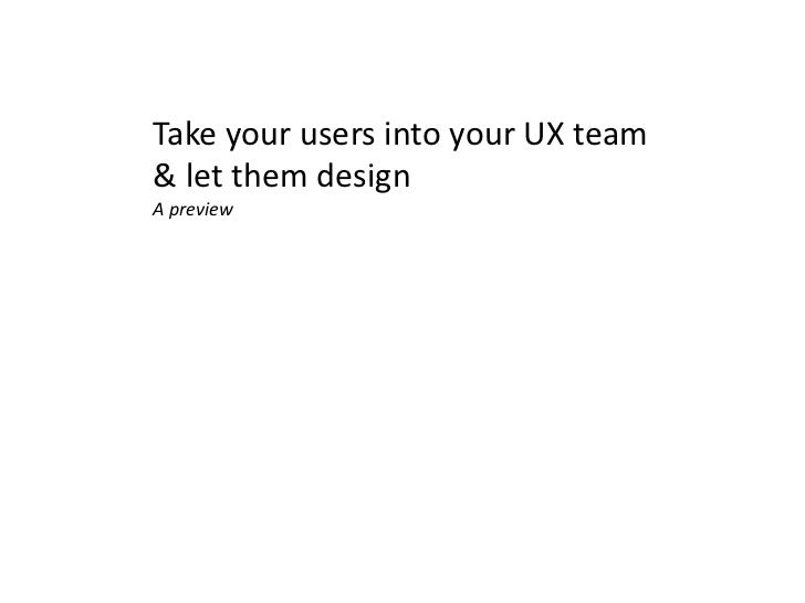 A preview of 'Take your users into your UX team & let them design'
