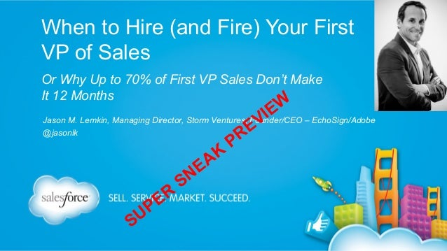 When to Hire (and Fire) Your First VP of Sales Or Why Up to 70% of First VP Sales Don't Make It 12 Months  I V  W E  Jason...