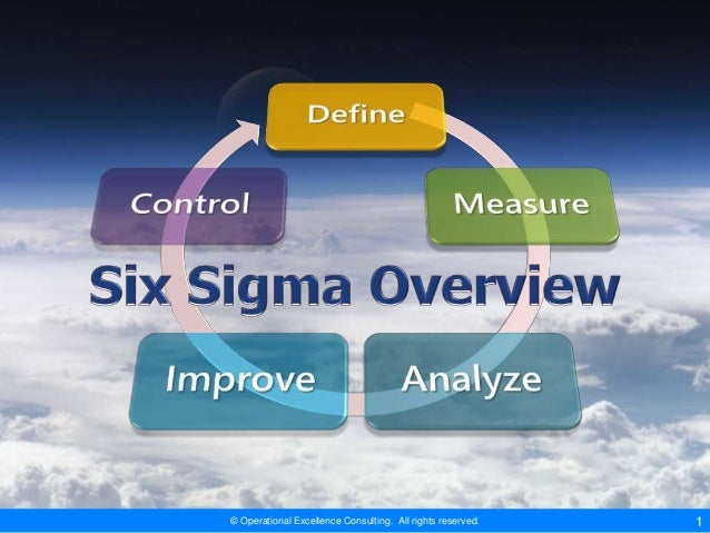 Six Sigma Overview by Operational Excellence Consulting