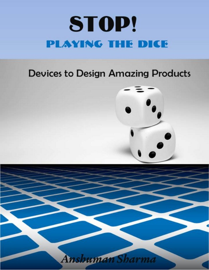 Title Page             STOP! Playing the Dice               Devices to Design Amazing Products                         Ans...