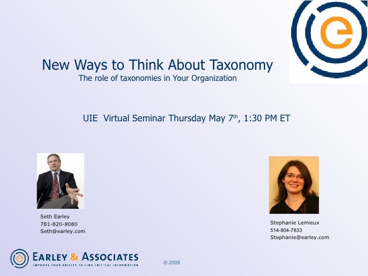 New Ways to Think About Taxonomy The role of taxonomies in Your Organization UIE  Virtual Seminar Thursday May 7 th , 1:30...