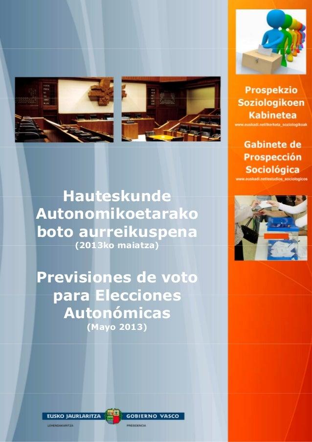 HauteskundeAutonomikoetarakoboto aurreikuspena(2013ko maiatza)Previsiones de votopara EleccionesAutonómicas(Mayo 2013)