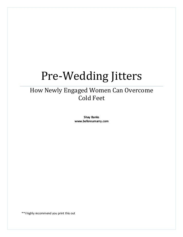 Pre wedding jitters how newly engaged women can overcome cold feet