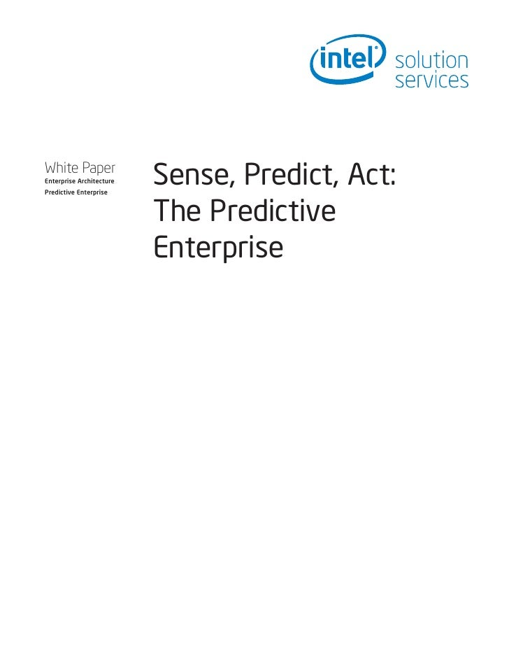 White Paper Enterprise Architecture Predictive Enterprise                           Sense, Predict, Act:                  ...
