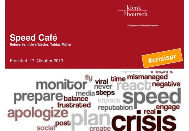 Speed Café Referenten: Uwe Wache, Tobias Müller  Frankfurt, 17. Oktober 2013  SPEED CAFE Klenk & Hoursch  1