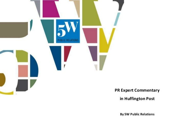 PR Expert Commentary  in Huffington Post  By 5W Public Relations