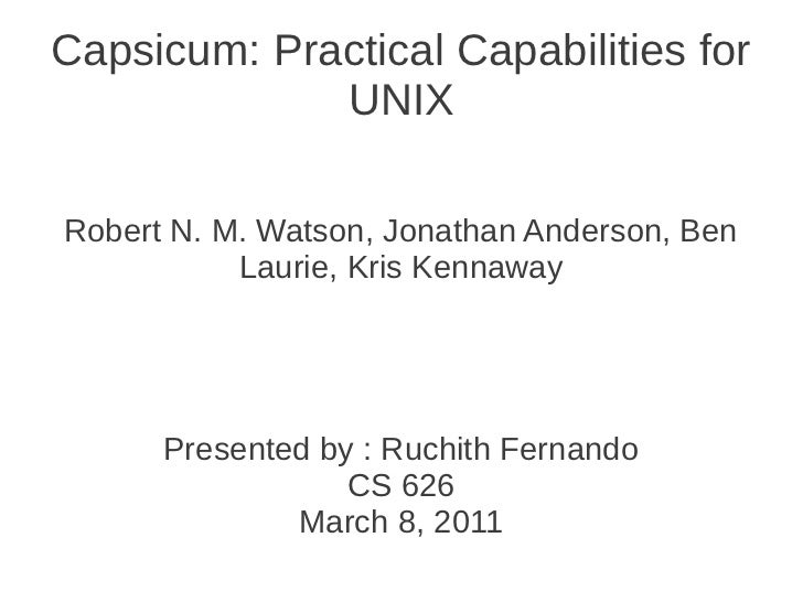 CS 626 - March : Capsicum: Practical Capabilities for UNIX