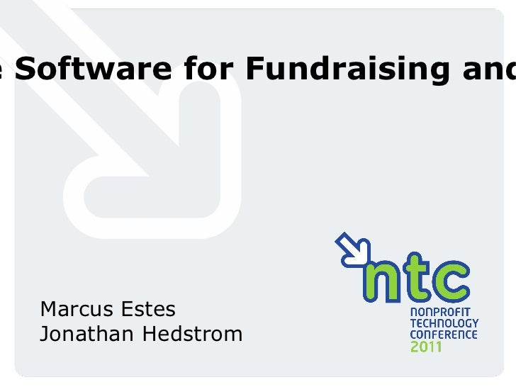 Open Source Rally: Free Software for Fundraising and Volunteer Management  #11NTCRally <ul>Marcus Estes Jonathan Hedstrom ...