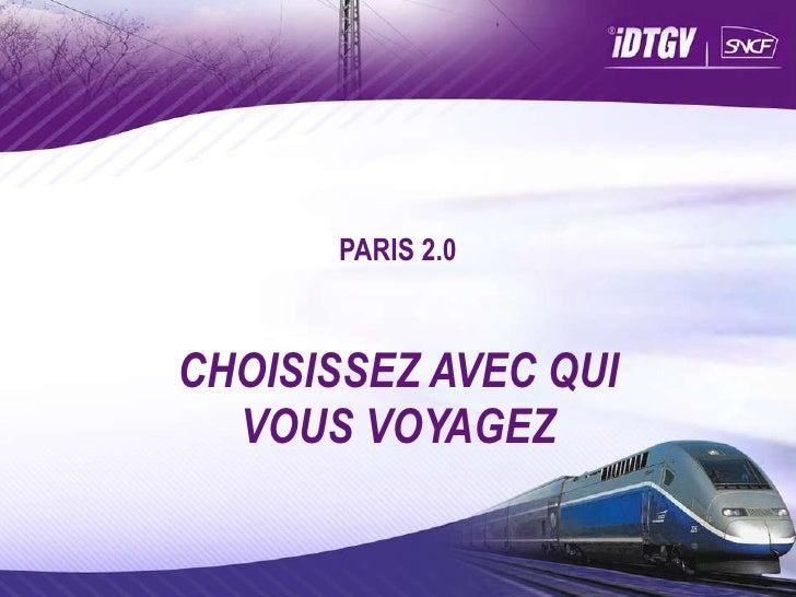 PARIS 2.0 CHOISISSEZ AVEC QUI VOUS VOYAGEZ
