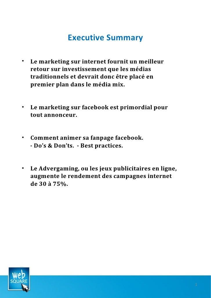 Executive Summary <ul><li>Le marketing sur internet fournit un meilleur retour sur investissement que les médias tradition...