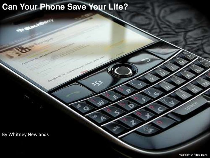 Can Your Phone Save Your Life? <br />By Whitney Newlands<br />Image by Enrique Dans<br />
