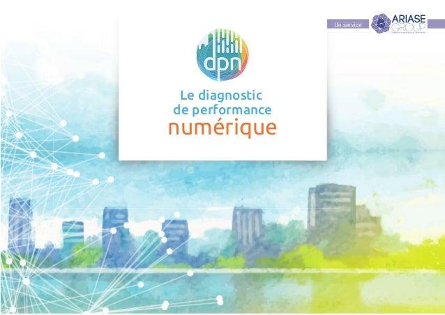 Un serviceUn service Le diagnostic de performance numérique