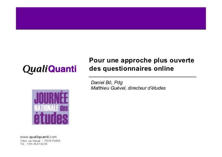 Pour une approche plus ouverte                                   des questionnaires online                                ...
