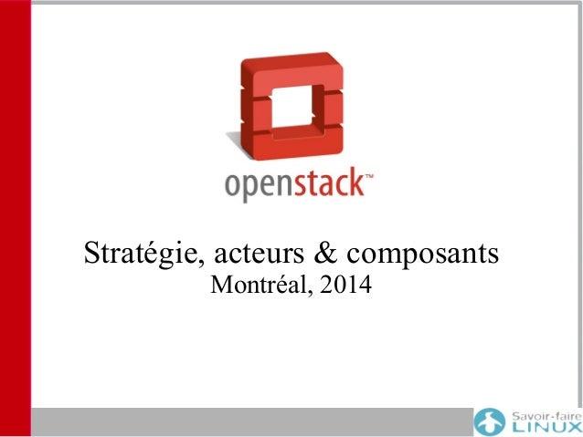 OpenStack: stratégies et composants - Mars 2014 - Montréal - Québec - Canada