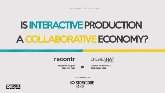 Is Interactive Production a Collaborative Economy - #Idocs2014