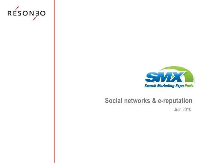 Social networks & e-reputation                        Juin 2010