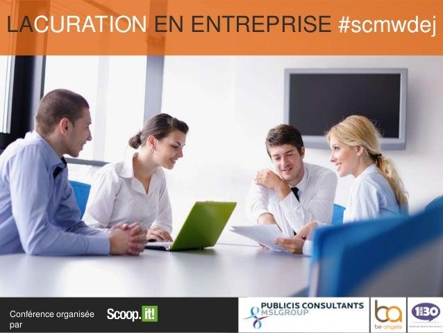 Présentation Petit-Déjeuner La Curation en Entreprise - #scmwdej