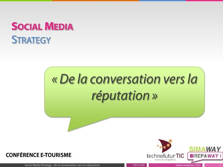 Social Media Strategy<br />«De la conversation vers la réputation»<br />19/11/09<br />1<br />Social Media Strategy : de ...