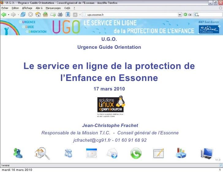 U.G.O.                                      Urgence Guide Orientation                Le service en ligne de la protection ...