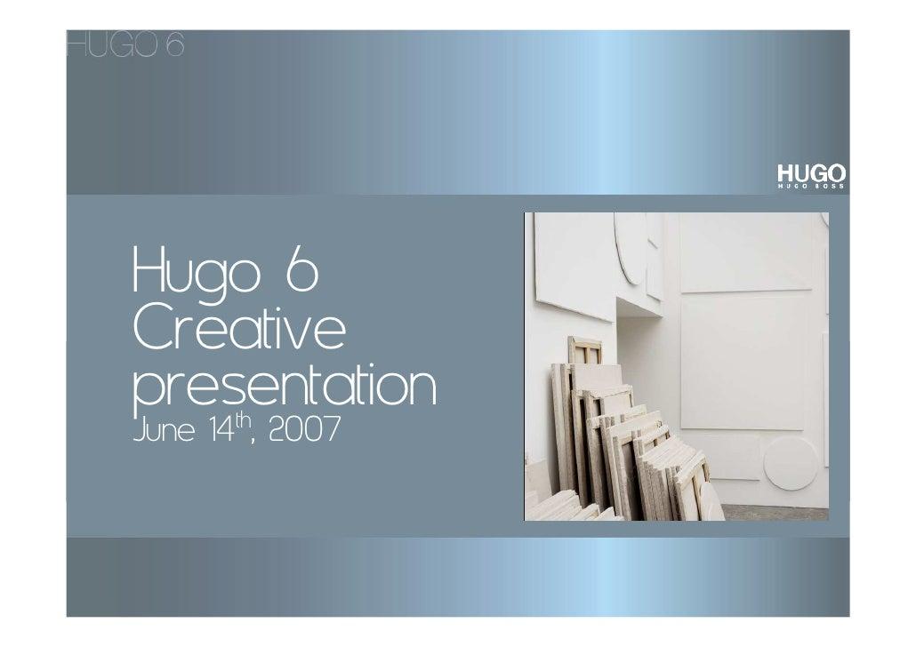 Hugo 6 Creative presentation     th June 14 , 2007