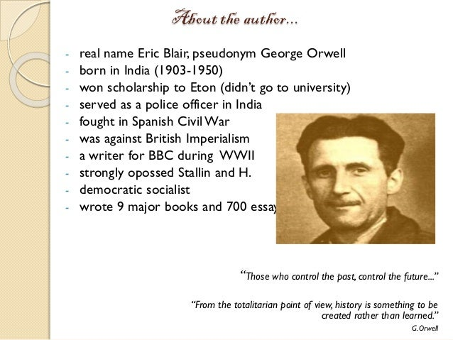how george orwells story 1984 advocates against totalitarianism George orwell hoped that by writing 1984 he'd help stop about our dystopian future 1984 is the story of up and be able to defend against the.