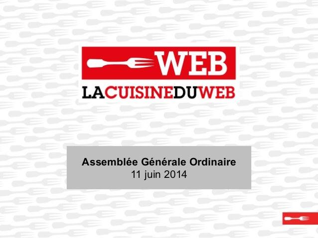 Présentation Assemblée Générale 2014 - La Cuisine Du Web
