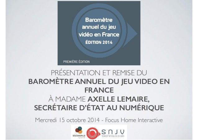 PRÉSENTATION ET REMISE DU   BAROMÈTRE ANNUEL DU JEU VIDEO EN FRANCE   À MADAME AXELLE LEMAIRE, SECRÉTAIRE D'ÉTAT AU NUMÉ...
