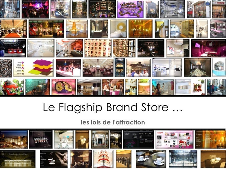Le Flagship Brand Store … les lois de l'attraction