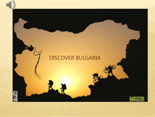 THE REPUBLIC OFBULGARIA IS A COUNTRYSITUATED IN THESOUTHEAST OF EUROPE.IT BORDERS THE BLACKSEA TO THE EAST,GREECE AND TURK...
